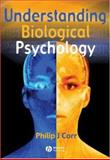 Understanding Biological Psychology, Corr, Philip J., 0631219544