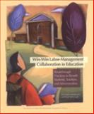 Win-Win Labor-Management Collaboration in Education, Linda Kaboolian, 0967479541