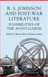 B S Johnson and Post-War Literature : Possibilities of the Avant-Garde, , 1137349549