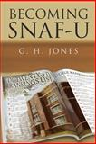 Becoming Snaf-U, G. H. Jones, 1483619540