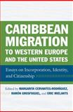 Caribbean Migration to Western Europe and the United States : Essays on Incorporation, Identity, and Citizenship, , 159213954X