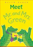 Meet Mr. and Mrs. Green, Keith Baker, 0152049541