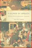 Figures of Speech : Picturing Proverbs in Renaissance Netherlands, Gibson, Walter S., 0520259548