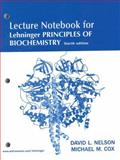 Lehninger Principles of Biochemistry Lecture Notebook, Nelson, David L. and Cox, Michael M., 0716759543