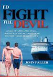 I'd Fight the Devil, John Faller, 1477149546