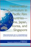 Mathematics Curriculum in Pacific Rim Countries--China, Japan, Korea, and Singapore : Proceedings of a Conference, Usiskin, Zalman and Willmore, Edwin, 1593119542