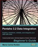 Pentaho 3. 2 Data Integration : Explore, transform, validate, and integrate your data with ease: Beginner's Guide, Carina Roldan, Maria, 1847199542