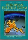 European Politics Today : The Democratic Experience, Wilson, Frank L., 0132929546