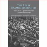 The Least Examined Branch : The Role of Legislatures in the Constitutional State, , 0521859549