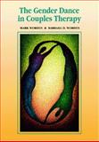 The Gender Dance in Couples Therapy, Worden, Mark and Worden, Barbara D., 0534349544