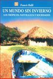 Un Mundo Sin Invierno : Los Trópicos: Naturaleza y Sociedades, Hallé, Francis, 9681659546