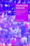 Challenging Diversity : Rethinking Equality and the Value of Difference, Cooper, Davina, 0521539544