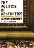 The Politics of Aesthetics, Ranciere, Jacques and Rockhill, Gabriel, 0826489540