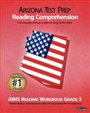 ARIZONA TEST PREP Reading Comprehension AIMS Reading Workbook Grade 5, Test Master Press, 1477509542