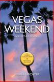 Vegas Weekend, Robert Richter, 149228954X