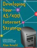 Developing Your AS/400 Internet Strategy, Alan Arnold, 1882419545