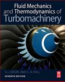 Fluid Mechanics and Thermodynamics of Turbomachinery, Dixon, S. L. and Hall, Cesare, 0124159540