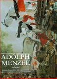 Adolph Menzel, 1815-1905 : Between Romanticism and Impressionism, , 0300069545
