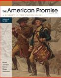 The American Promise, Volume A : A History of the United States: To 1800, Roark, James L. and Johnson, Michael P., 0312569548