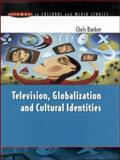 Television, Globalization and Cultural Identities, Barker, Chris, 0335199542