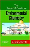 The Essential Guide to Environmental Chemistry, Schwedt, George, 0471899542