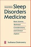 Sleep Disorders Medicine : Basic Science, Technical Considerations and Clinical Aspects, Chokroverty, Sudhansu, 075069954X