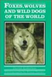 Foxes, Wolves and Wild Dogs of the World, David Alderton, 0816029547