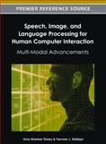 Speech, Image and Language Processing for Human Computer Interaction : Multi-Modal Advancements, Uma Shanker Tiwary, 1466609540