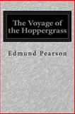 The Voyage of the Hoppergrass, Edmund Pearson, 1500189545