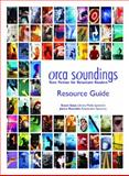 Orca Soundings Resource Guide, Geye, Susan and Reynolds, Janice, 1551439549