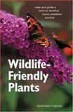 Wildlife-Friendly Plants, Rosemary Creeser, 1552979547