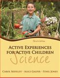 Active Experiences for Active Children : Science, Seefeldt, Carol and Galper, Alice, 0132659557