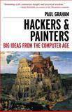 Hackers and Painters : Big Ideas from the Computer Age, Graham, Paul, 1449389554