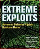 Extreme Exploits : Advanced Defenses Against Hardcore Hacks, Oppleman, Victor and Friedrichs, Oliver, 0072259558