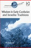Wisdom in Early Confucian And Israelite Traditions : A Comparative Study, Yao, Xinzhong, 0754609553