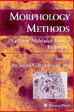 Morphology Methods : Cell and Molecular Biology Techniques, , 0896039552