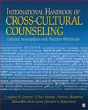 International Handbook of Cross-Cultural Counseling : Cultural Assumptions and Practices Worldwide, Lawrence H. Gerstein, 1412959551