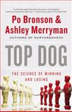 Top Dog, Po Bronson and Ashley Merryman, 1455529559