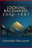 Looking Backward: 2000-1887, Edward Bellamy, 1463519559