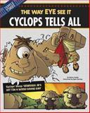 Cyclops Tells All, Nancy Loewen, 1479529559