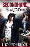 Secondhand Shadow, Elizabeth Belyeu, 1500379557