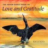 The Heron Dance Book of Love and Gratitude, , 1556439555
