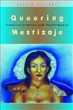 Queering Mestizaje : Transculturation and Performance, Arrizon, Alicia, 0472069551