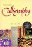 Enrich Your Calligraphy, D. Wilson, 0747219559