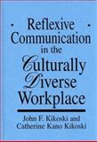 Reflexive Communication in the Culturally Diverse Workplace 9780899309552