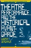 Theatre, Performance, and the Historical Avant-garde, Berghaus, Gunter, 1403969558