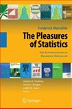 The Pleasures of Statistics : The Autobiography of Frederick Mosteller, Mosteller, Frederick, 0387779558