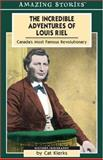 The Incredible Adventures of Louis Riel, Cat Klerks, 1551539551