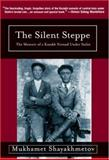 The Silent Steppe 1st Edition