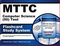 MTTC Computer Science (50) Test Flashcard Study System : MTTC Exam Practice Questions and Review for the Michigan Test for Teacher Certification, MTTC Exam Secrets Test Prep Team, 1621209555